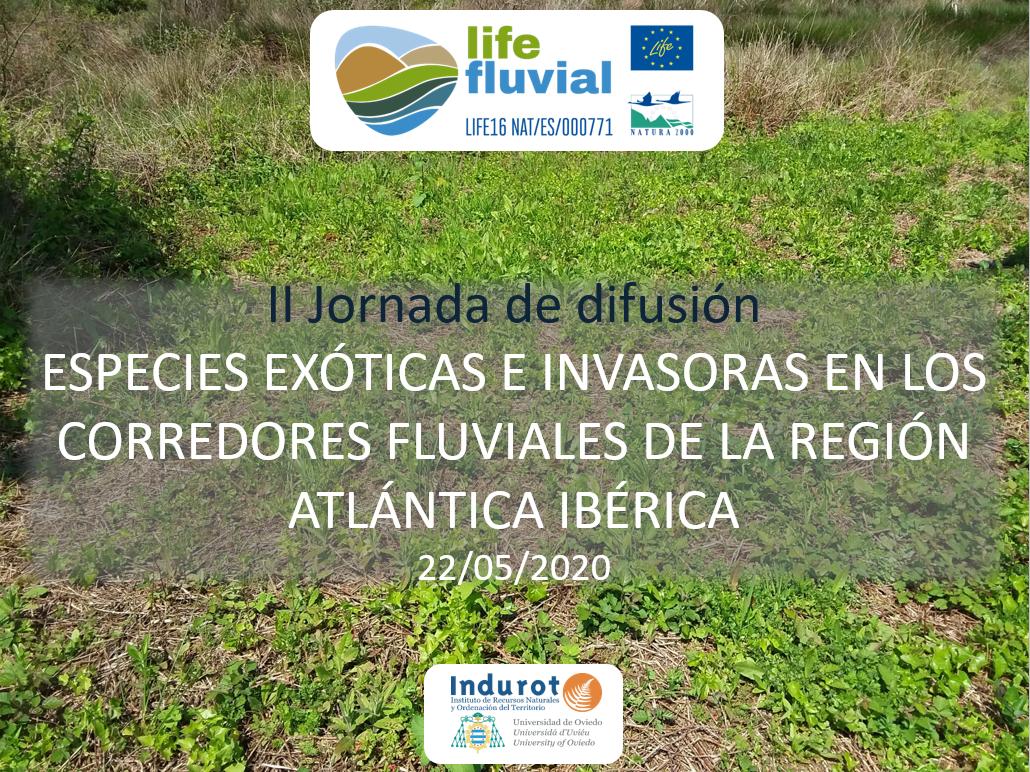 22/05/2020 – II Jornada de difusión especializada LIFE Fluvial – Las especies exóticas invasoras en los corredores fluviales de la región atlántica ibérica